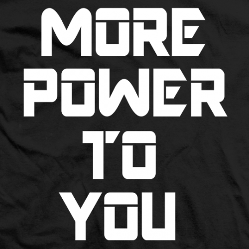 More Power To You (White)