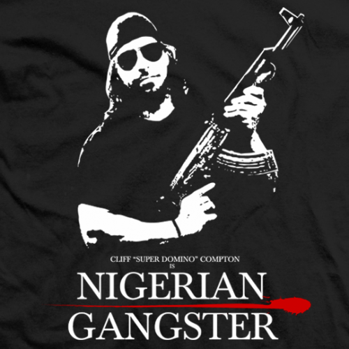 Cliff Compton Nigerian Gangster T-shirt