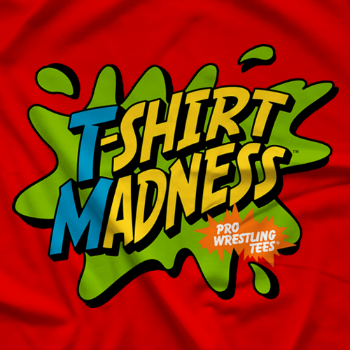 Pro Wrestling Tees T-shirt Madness T-shirt