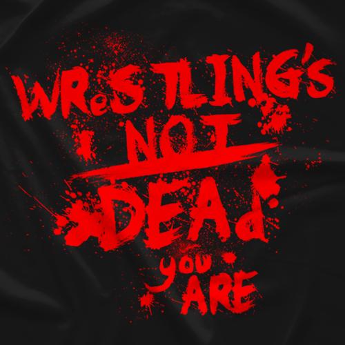 Wrestling's Not Dead