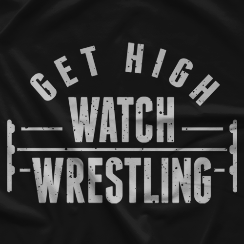 Get High Watch Wrestling T-shirt