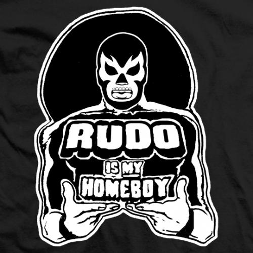 Rudo is My Homeboy