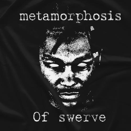 Metamorphosis of Swerve