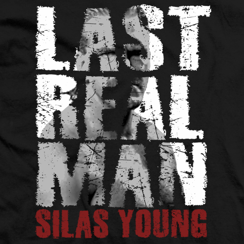 Silas Young Last Real Man T-shirt