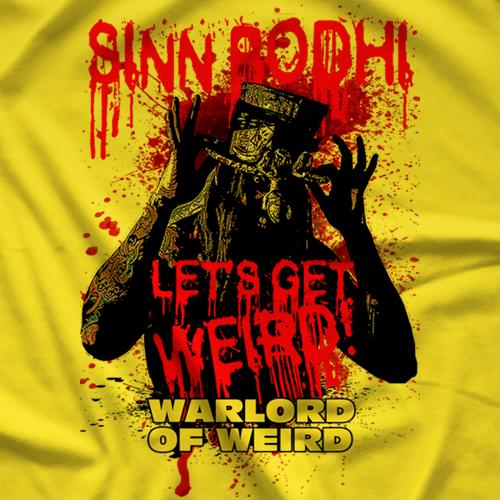 Sinn Bodhi Let's Get Weird T-shirt