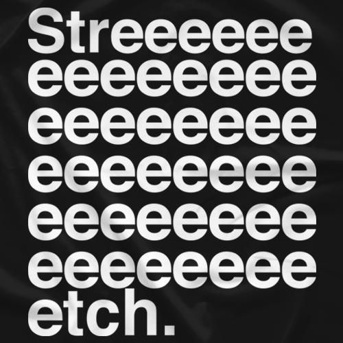 STREEEEEEETCH