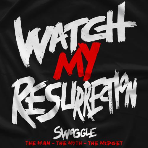 "Dylan ""Swoggle"" Postl Watch My Resurrection T-shirt"