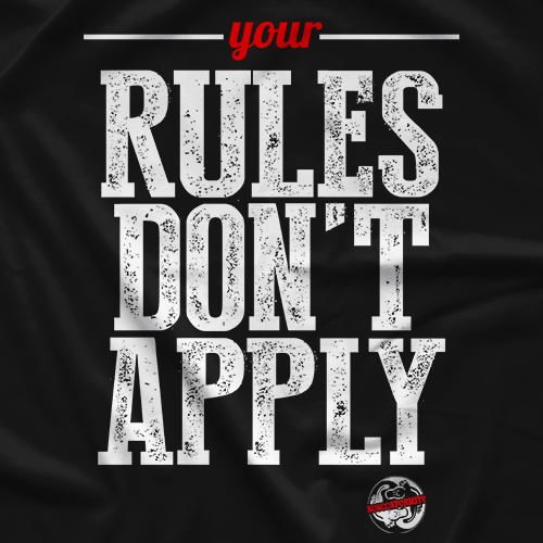 Rules Don't Apply by Nonconformity Clothing