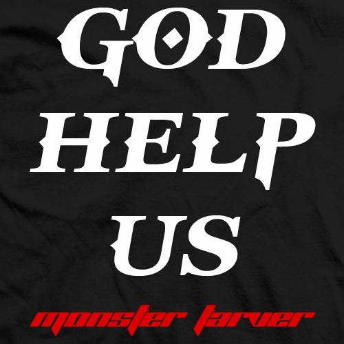 God Help Us