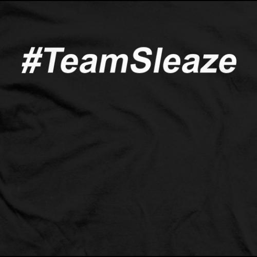 #TeamSleaze