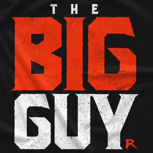 The Big Guy T-shirt