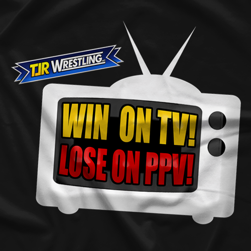 TJR Wrestling Win On TV T-shirt