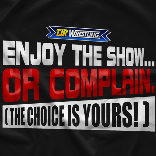 TJR Wrestling Enjoy The Show T-shirt