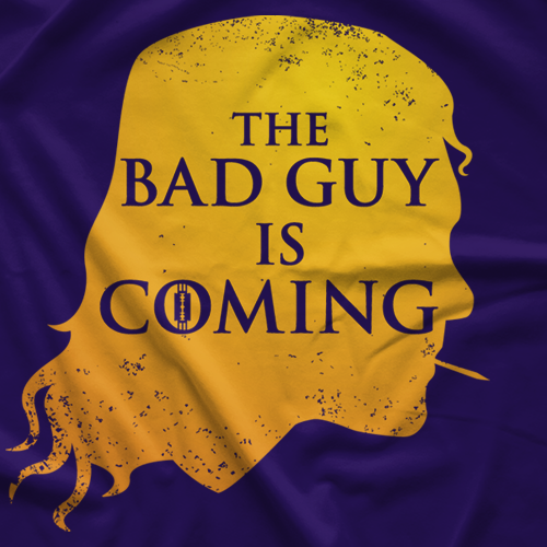 The Bad Guy Is Coming
