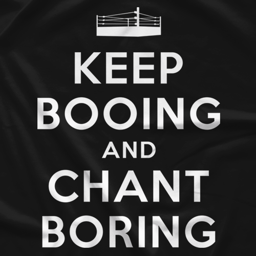 Keep Booing and Chant Boring