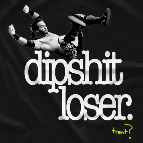 Dipshit Loser