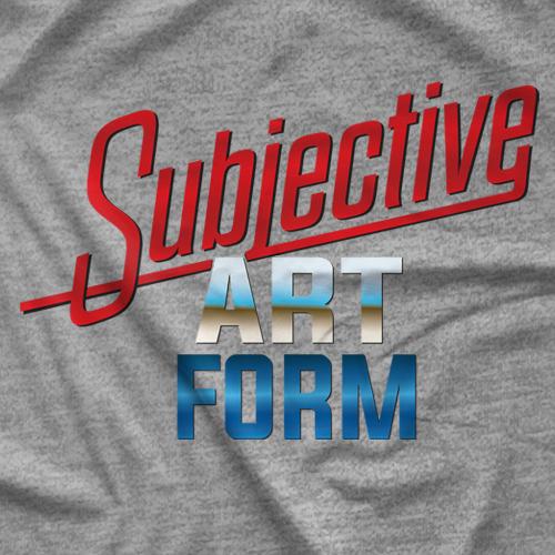 Subjective Art Form T-Shirt