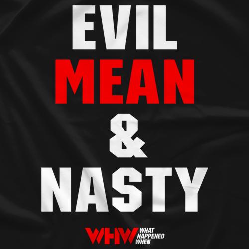 Evil Mean & Nasty