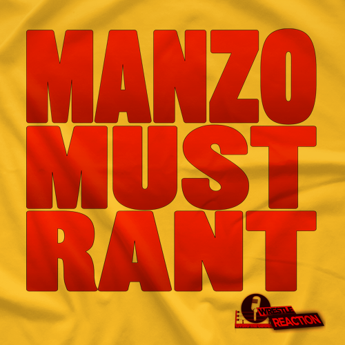Manzo Must Rant