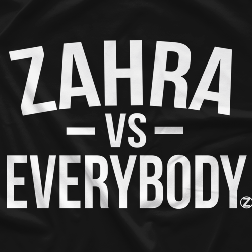Zahra vs Everybody