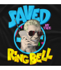 Saved By The Ring Bell
