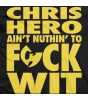 Chris Hero Ain't Nuthin' To Fuck Wit T-shirt