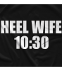 Heel Wife T-shirt