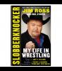 "Autographed ""Slobberknocker: My Life In Wrestling"" Book"