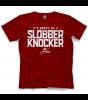 Gonna Be A Slobber Knocker T-shirt