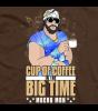 Macho Man Cup Of Coffee T-shirt