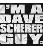 I'm a Dave Scherer Guy