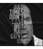 Scott Hall Bad Guys Do T-shirt