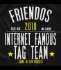 ORIGINAL Friendos Internet Famous Tag Team