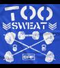 Too Sweat