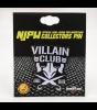 Villain Club Pin