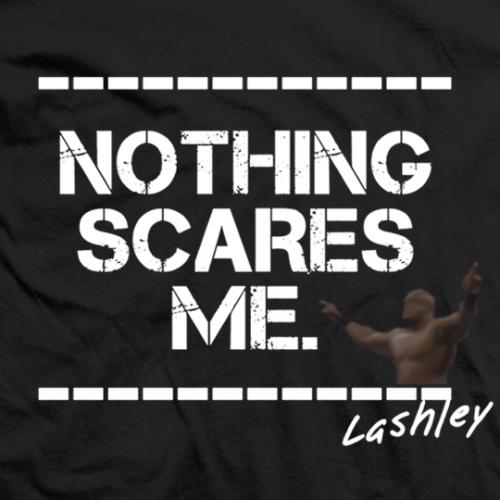 Bobby Lashley Nothing Scares Me T Shirt
