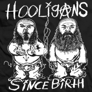 Hooligans Since Birth