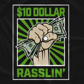 $10 RASSLIN GREEN SHIRT
