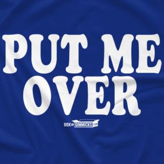 Put me over