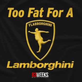 Too Fat for a Lambo