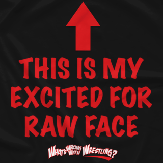 Excited For Raw Face