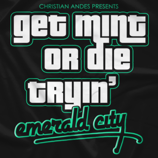 Get Mint Or Die Tryin'