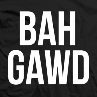 Bah Gawd