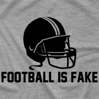 Football Is Fake