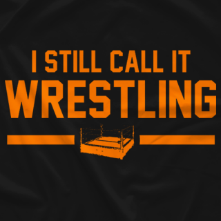 I Still Call It Wrestling