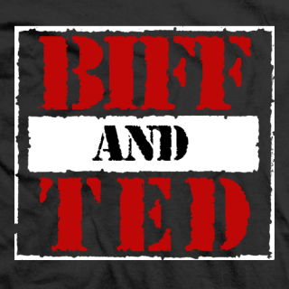 Biff and Ted RAW