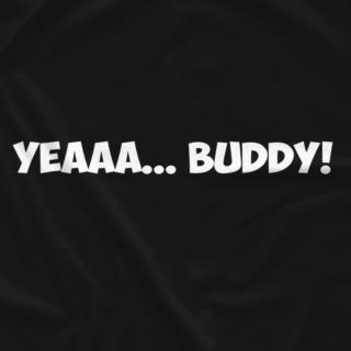 Yeaaa...Buddy! (Double-Sided)
