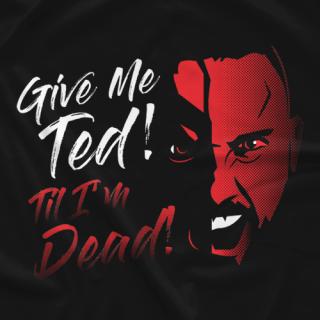 Ted 'Til I'm Dead