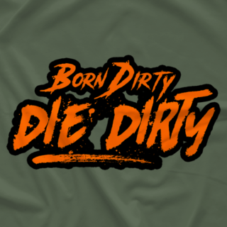 Born Dirty Die Dirty