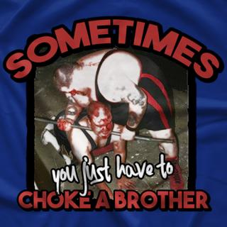 Choke A Brother T-shirt